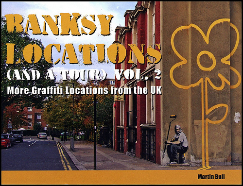 Banksy Locations (and a tour) Volume 2 by Martin Bull