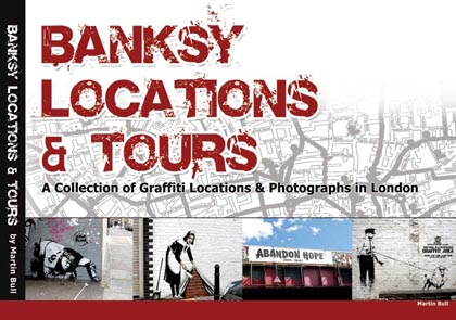 Banksy Locations and Tours Book by Martin Bull