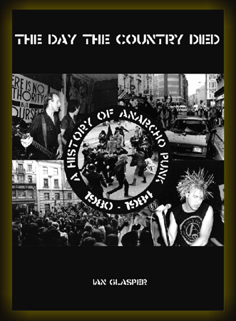 The Day The Country Died - A History of anarcho Punk
